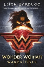 Leigh Bardugo- Wonder Woman: Warbringer