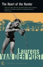 The heart of the hunter by laurens van der post penguin books ebook fandeluxe Epub