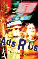 a summary of ads r us by claire carmichael Get this from a library ads r us [claire carmichael] -- ads r us is set in a modern city in the near future, where advertising is a constant stream of noise and information, and corporations sponsor everything from music to schools teenager barrett.