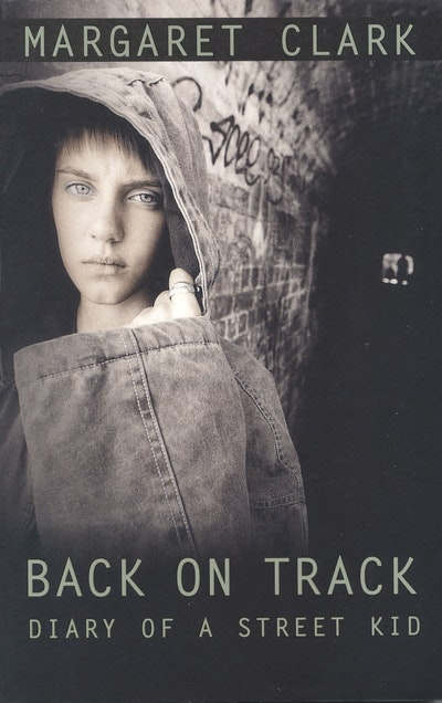Back On Track Diary Of A Street Kid