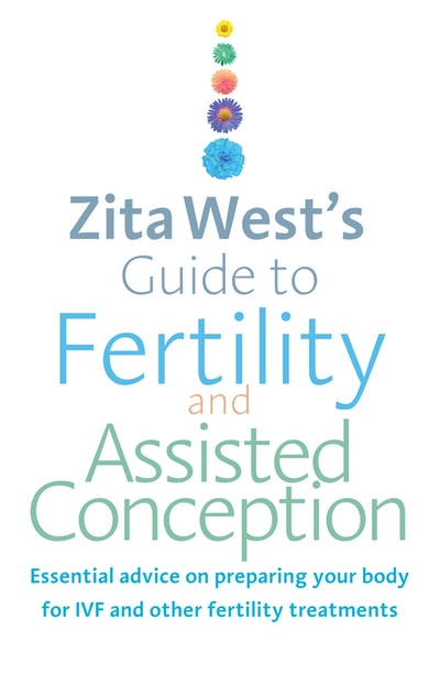 Zita West's Guide to Fertility and Assisted Conception
