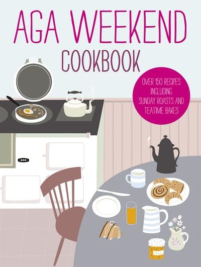 Aga Weekend Cookbook