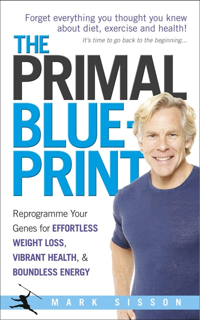 The primal blueprint by mark sisson penguin books new zealand hi res cover the primal blueprint malvernweather Gallery