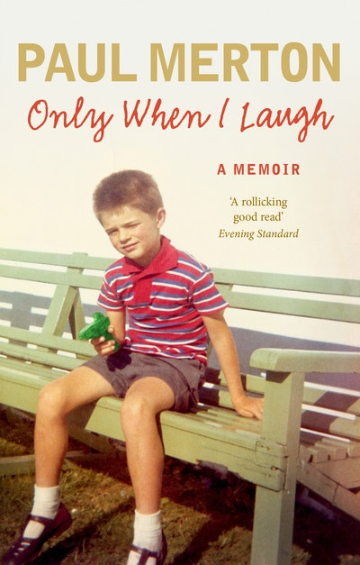 Only When I Laugh: My Autobiography