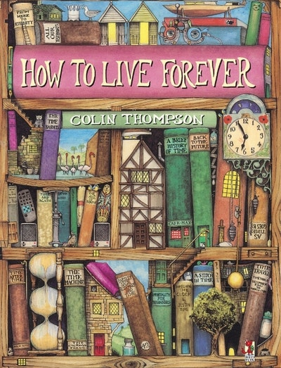 How To Live Forever (Picture Book)