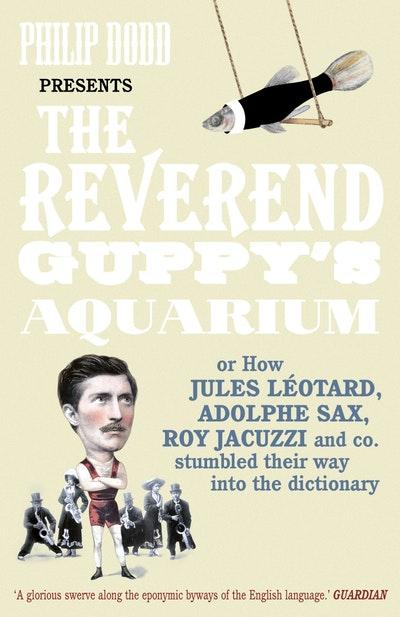 The Reverend Guppy's Aquarium