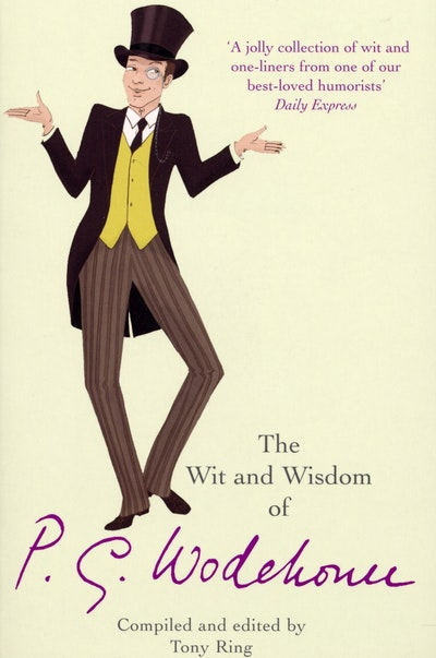The Wit & Wisdom of P.G. Wodehouse