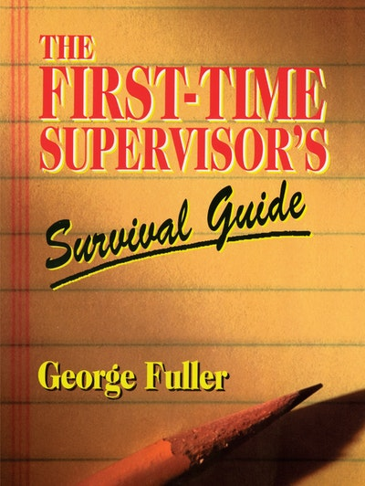 The First-Time Supervisor's Survival Guide