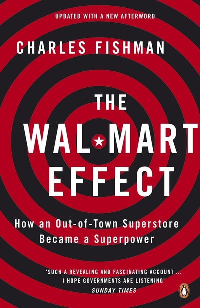 driving consumer needs evaluating the wal mart effect by charles fishman essay