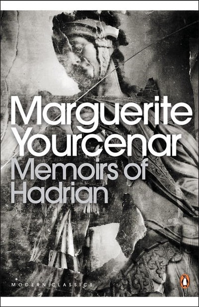 Memoirs Of Hadrian (Including Reflections On The Composition Of Memoirs Of Hadrian)