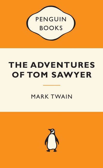 The Adventures of Tom Sawyer: Popular Penguins