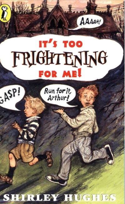 It's Too Frightening For Me!