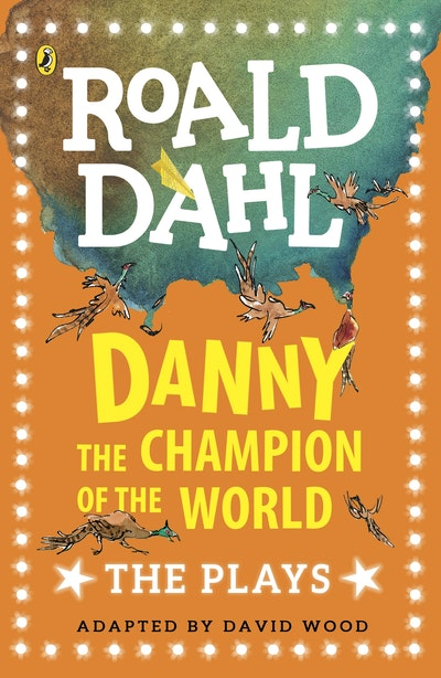 Danny Champion Of The World: Plays For Children