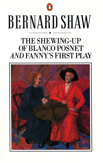 The Shewing-Up Of Blanco Posnet And Fanny's First Play