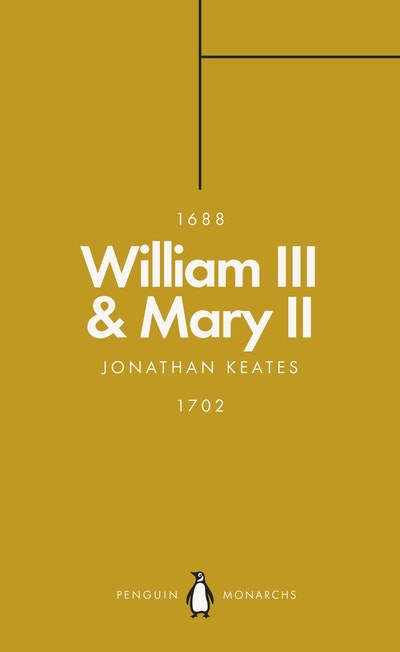William III & Mary II (Penguin Monarchs)