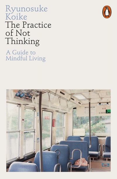 The Practice of Not Thinking