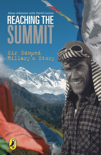 Reaching the Summit: Sir Edmund Hillary's Story