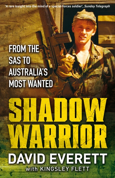 Shadow Warrior: From the SAS to Australia's Most Wanted