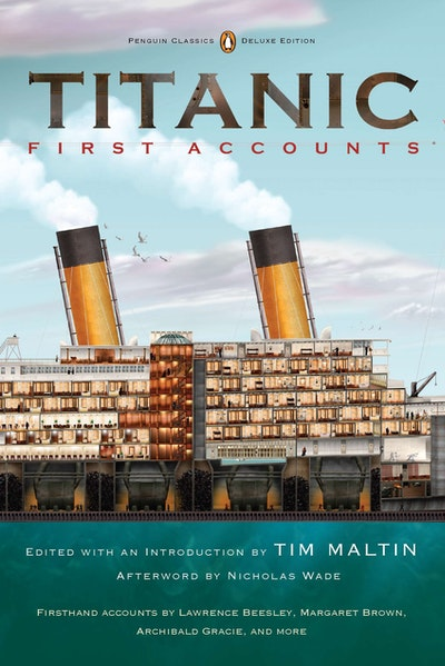 Titanic, First Accounts (Penguin Classics Deluxe Edition)