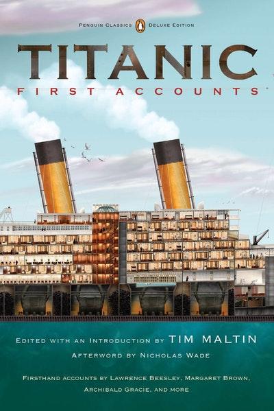Titanic, First Accounts (Penguin Classics Deluxe Edition)