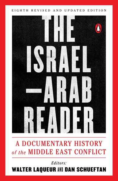 The Israel-Arab Reader: A Documentary History of the Middle East Conflic: Eighth Revised and Updated Edition