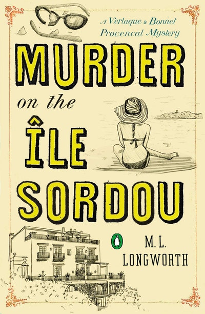 Murder on the Ile Sordou: A Verlaque and Bonnet Mystery Book 4