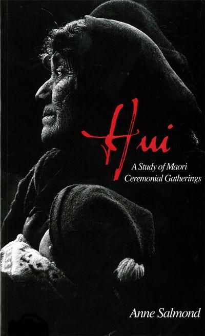 Hui: A Study of Maori Ceremonial Gatherings