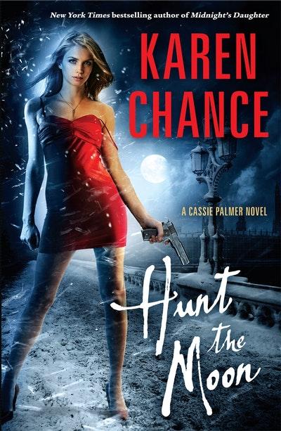 Hunt the Moon: A Cassie Palmer Novel Volume 5