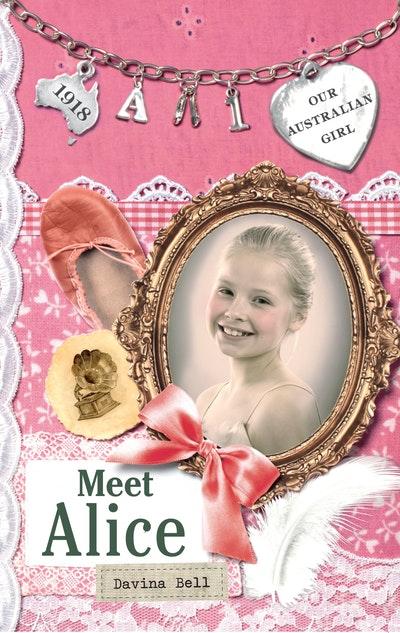 Our Australian Girl: Meet Alice (Book 1)