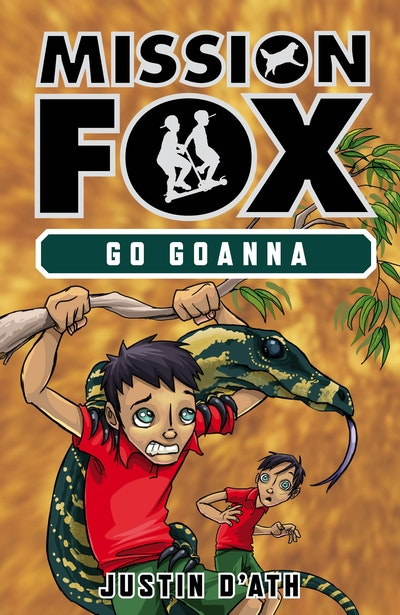 Go Goanna: Mission Fox Book 7