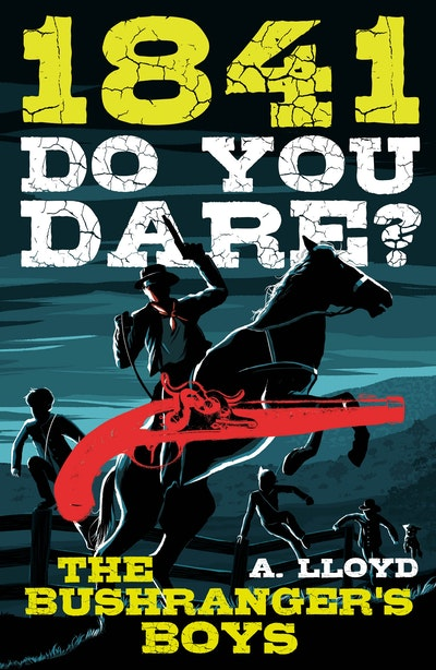 Do You Dare? Bushranger's Boys 1841