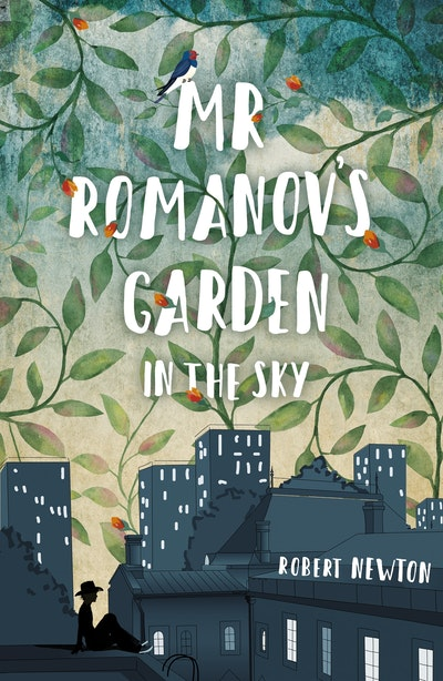 Mr Romanov's Garden in the Sky