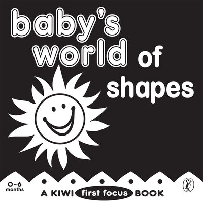 Baby's World of Shapes: a Kiwi First Focus Book