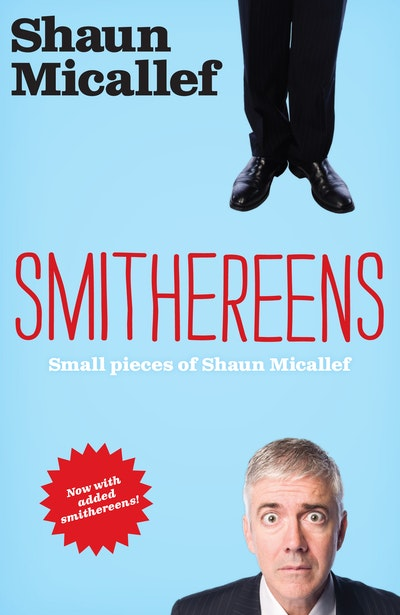Smithereens: Small Pieces of Shaun Micallef
