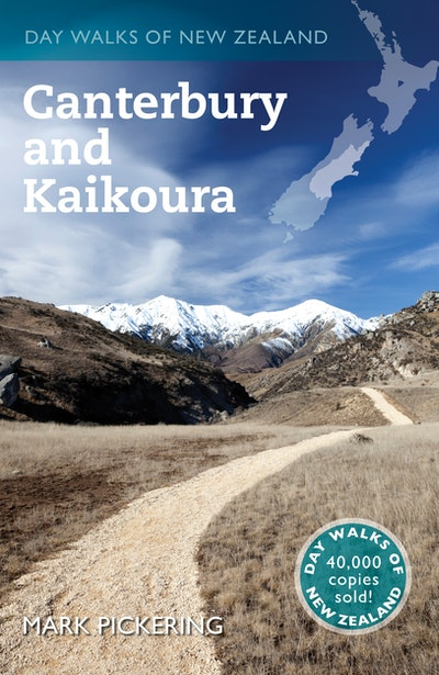 Day Walks of New Zealand: Canterbury and Kaikoura