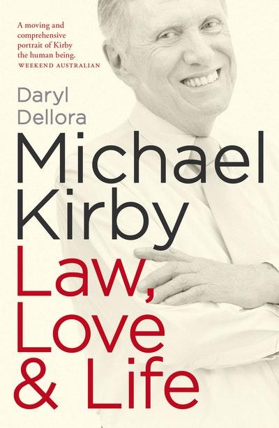 Michael Kirby: Law, Love & Life