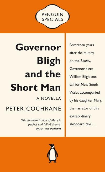 Governor Bligh & the Short Man: Penguin Special