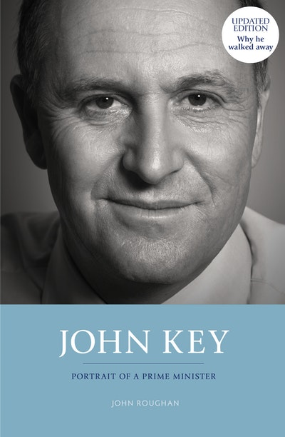 John Key: Portrait of a Prime Minister