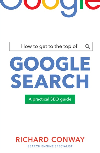 How to Get to the Top of Google Search