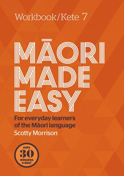 Maori Made Easy Workbook 7/Kete 7