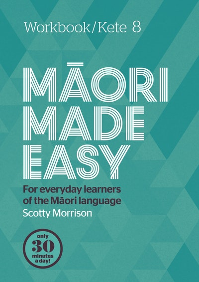 Maori Made Easy Workbook 8/Kete 8