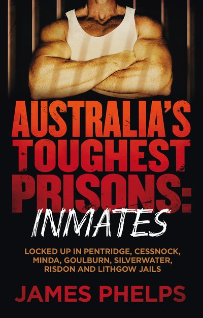 Aus Toughest Prisons: Inmates