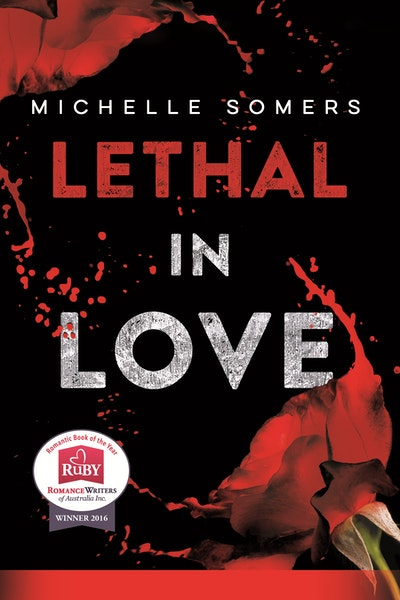 Lethal in Love: The Complete Book