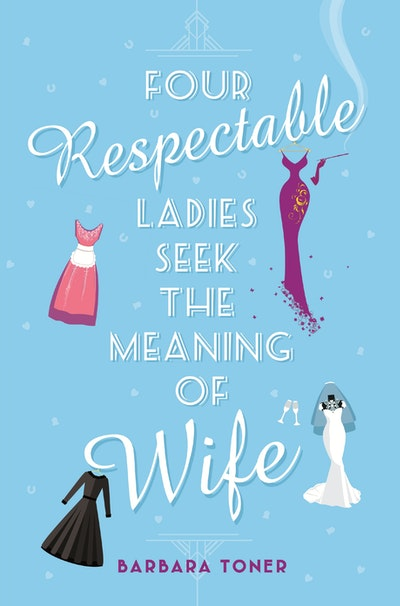 Four Respectable Ladies Seek the Meaning of Wife