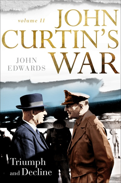 John Curtin's War Volume II