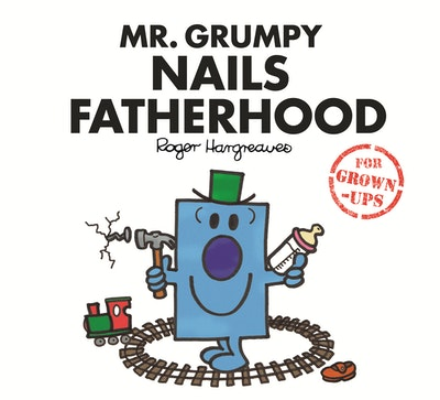 Mr Grumpy Nails Fatherhood
