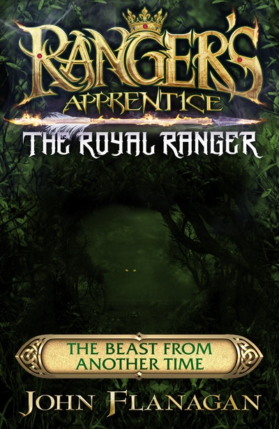 Ranger's Apprentice The Royal Ranger: The Beast from Another Time