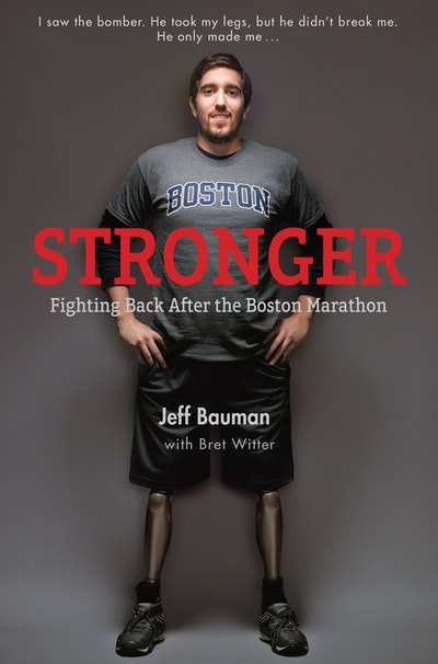 Stronger: Fighting Back After the Boston Marathon Bombing