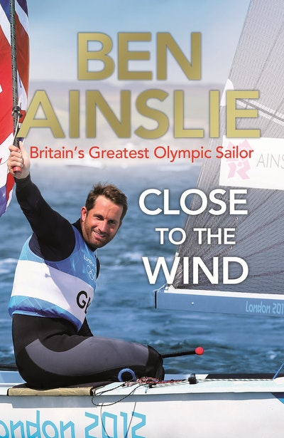 Ben Ainslie: Close to the Wind