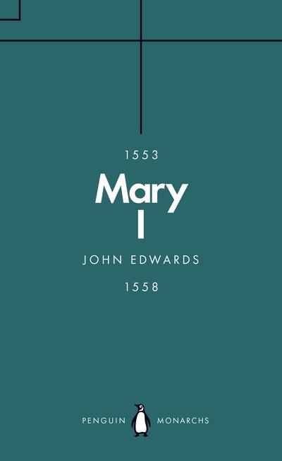 Mary I (Penguin Monarchs)
